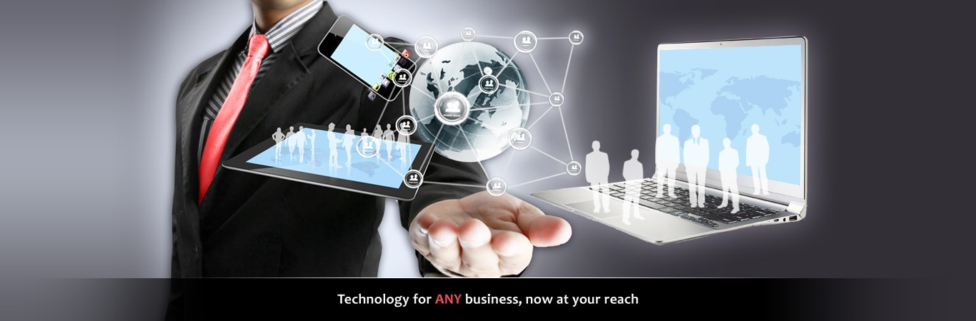 Technology for ANY business, now at your reach